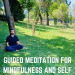 GUIDED MEDITATION FOR MINDFULNESS AND SELF HEALING - 2021